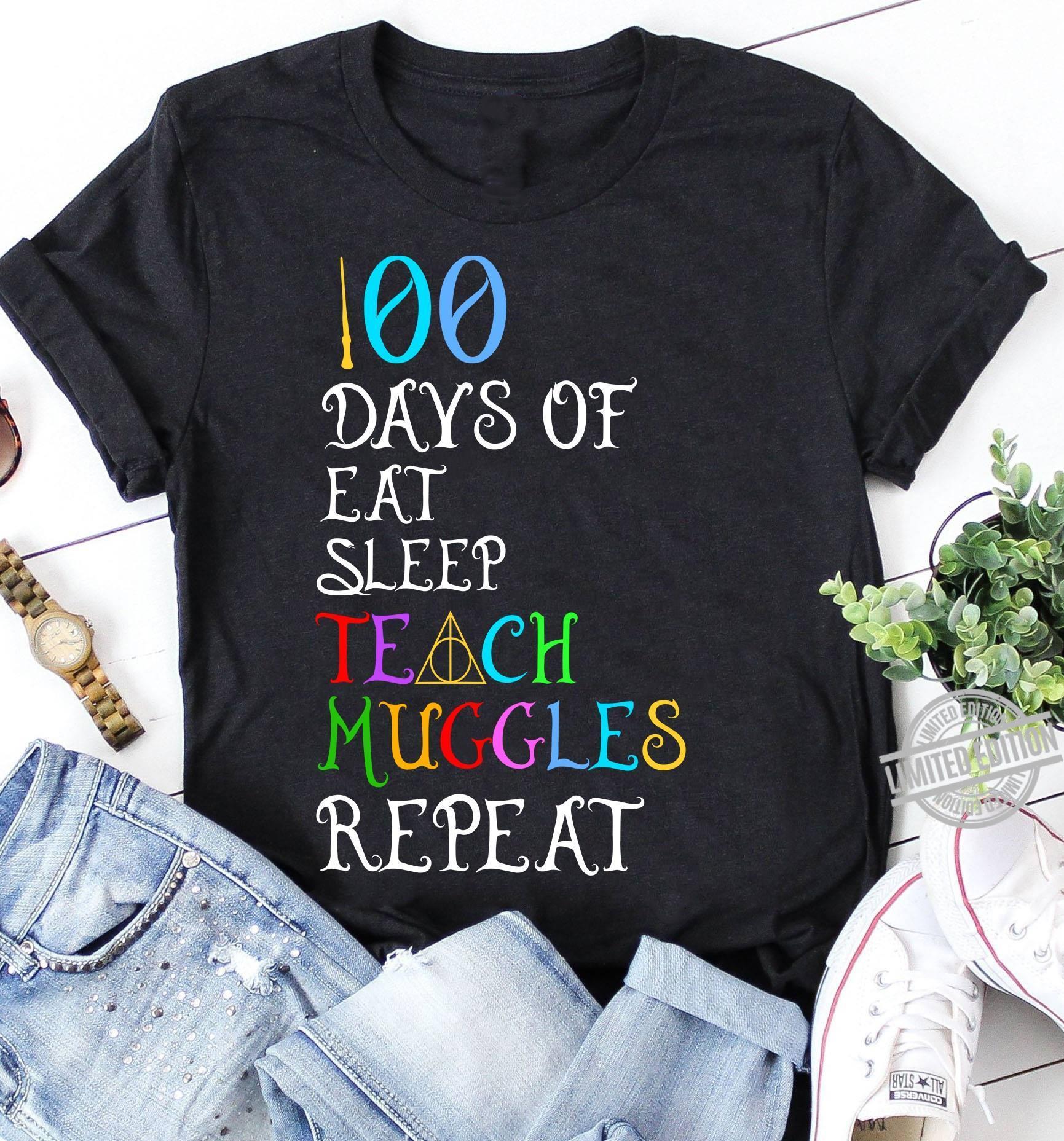 100 Days Of Eat Sleep Teach Muggles Repeat Shirt