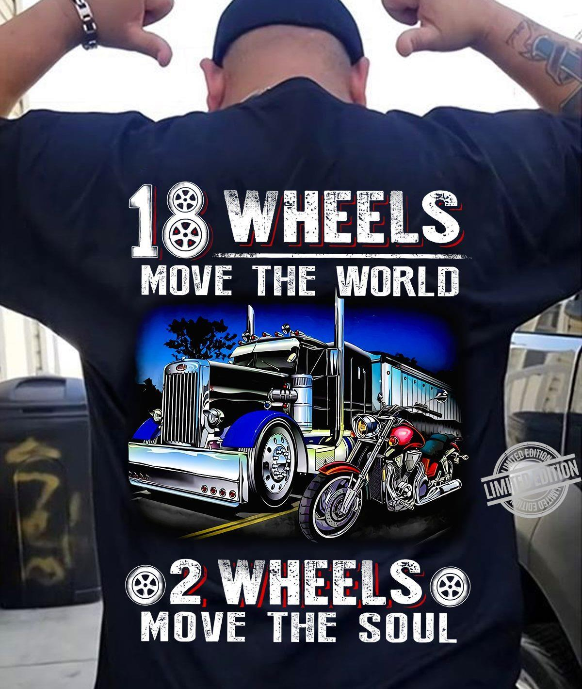 18 Wheels Move The World 2 Wheels Move The Soul Shirt