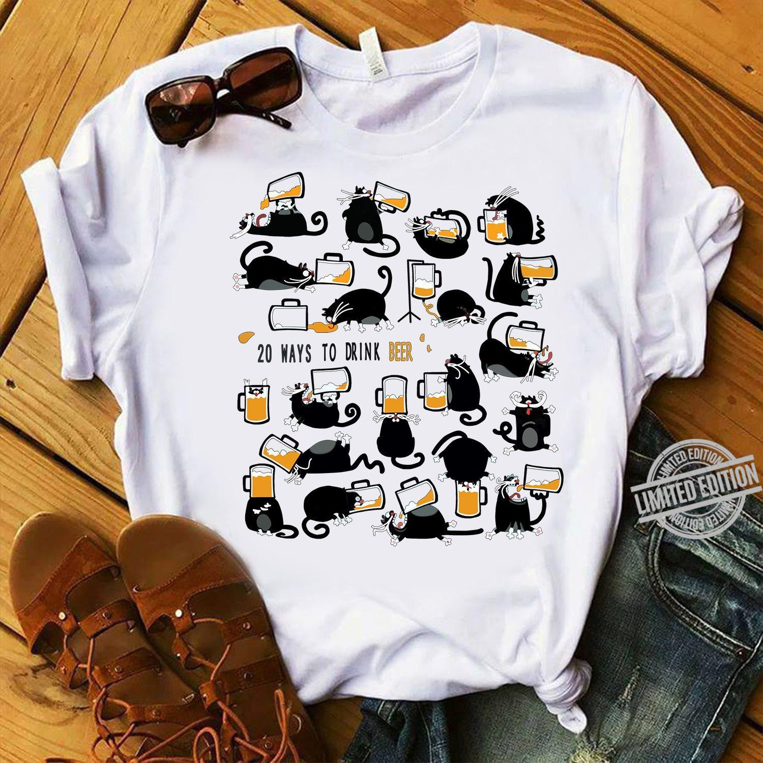 20 Ways To Drink Beer OF Black Cats Shirt