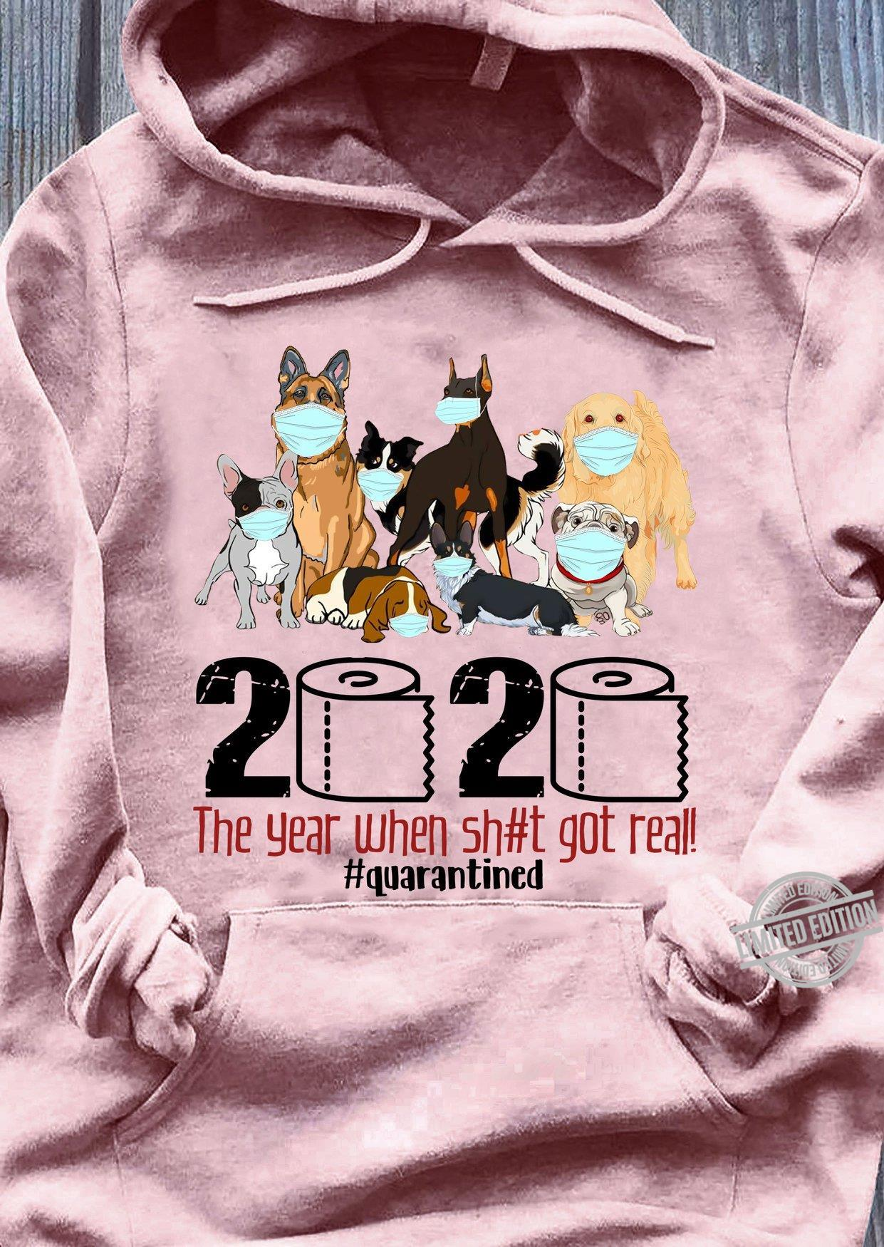 2020 The Year When Shit Got Real Quarantined Shirt