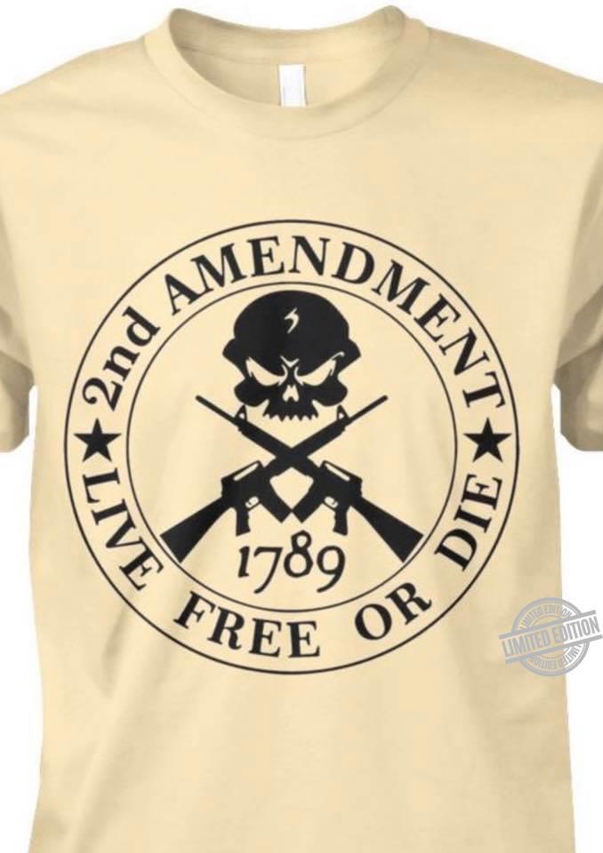 2nd Amendme Live Free Or Die Shirt
