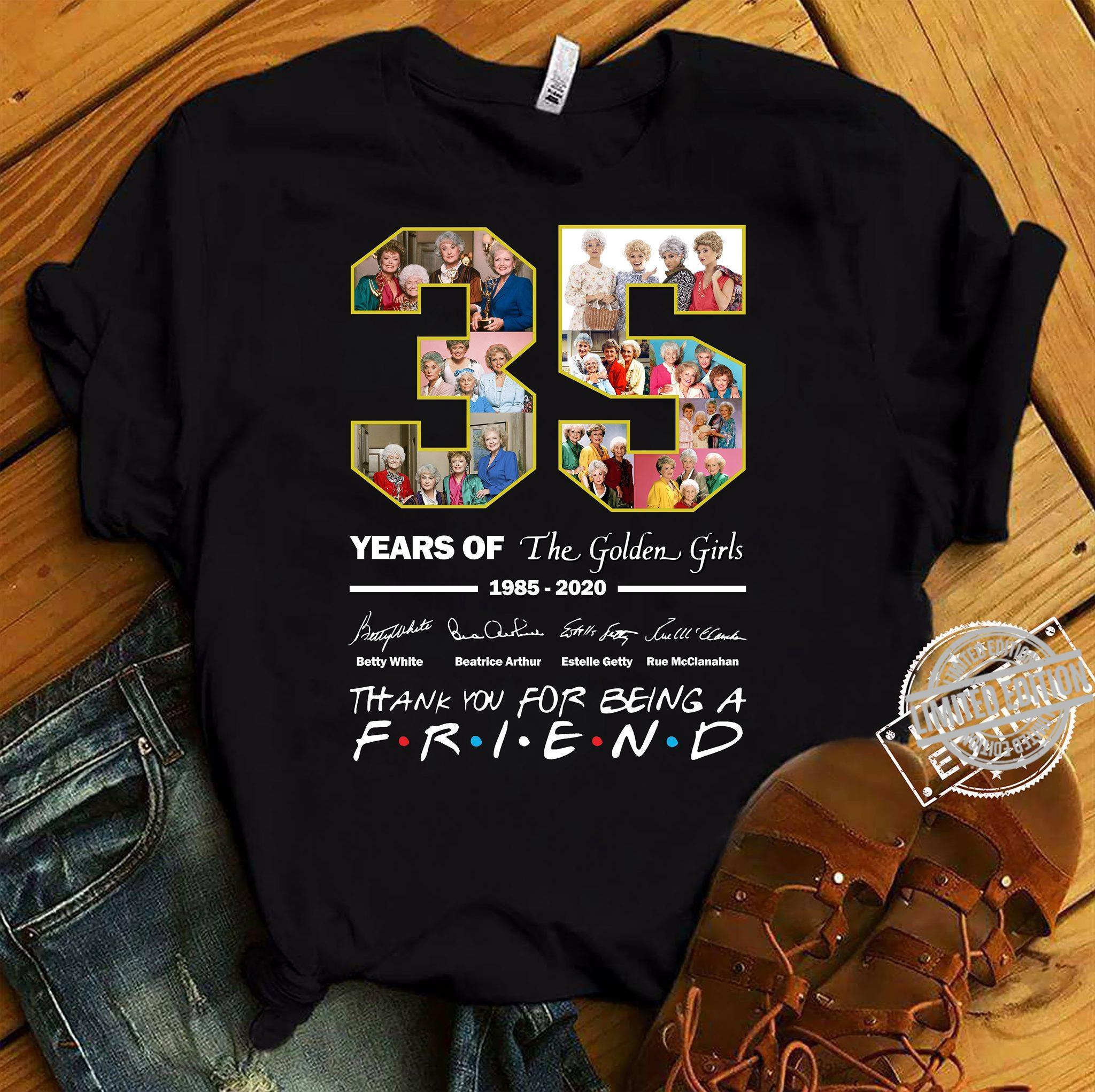 35 Years Of The Golden Girls 1985-2020 Thank You For Being A Friend Shirt