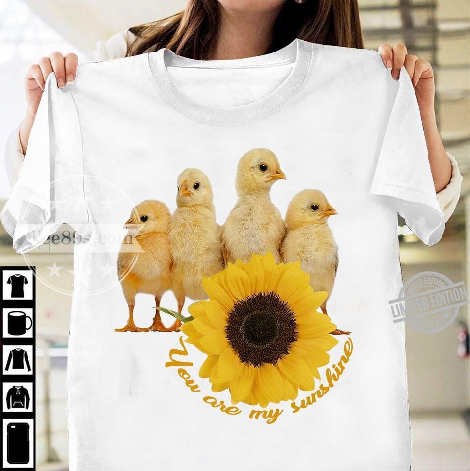 4 Chickens And Sunshine You Are My Sunshine Shirt