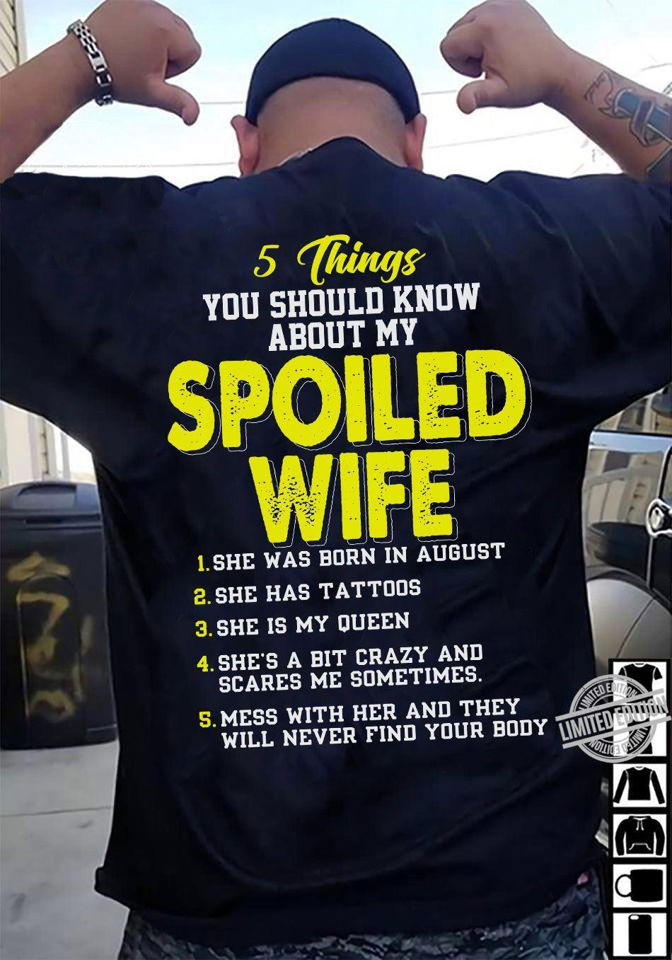 5 Things You Should Know About My Spoiled Wife Shirt