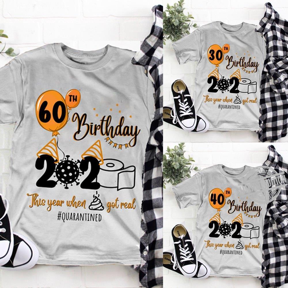 60th Birthday 2020 This Year When Shit Got Real Quarantined Shirt