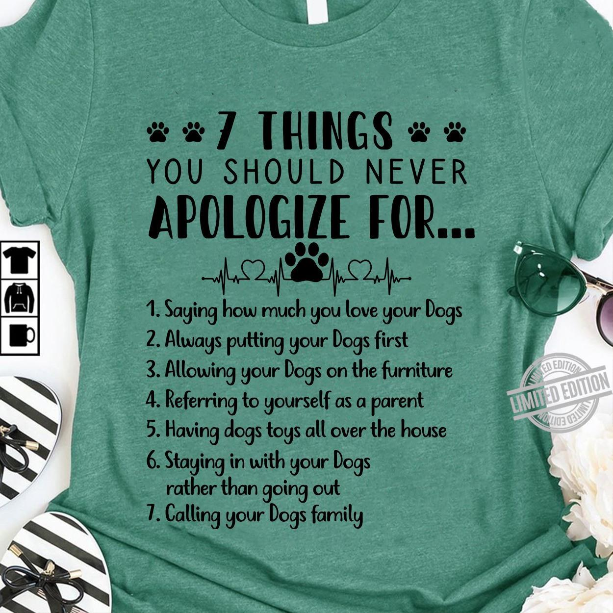 7 Things You Should Never Apologize For Shirt