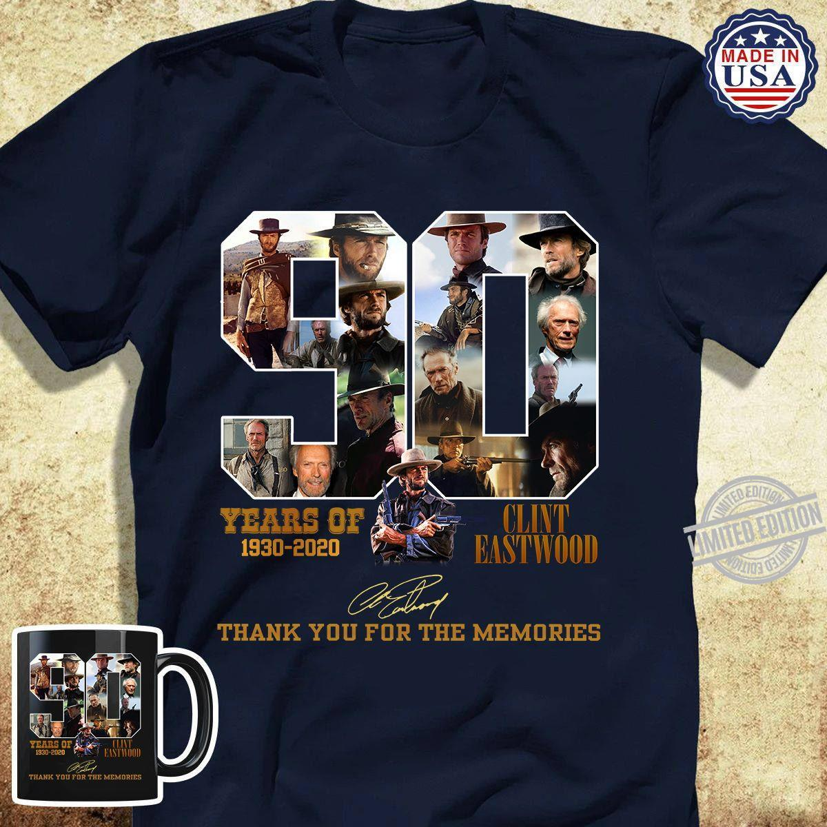 90 Years Of 1930-2020 Clint Eastwood Thank You For The Memories Shirt