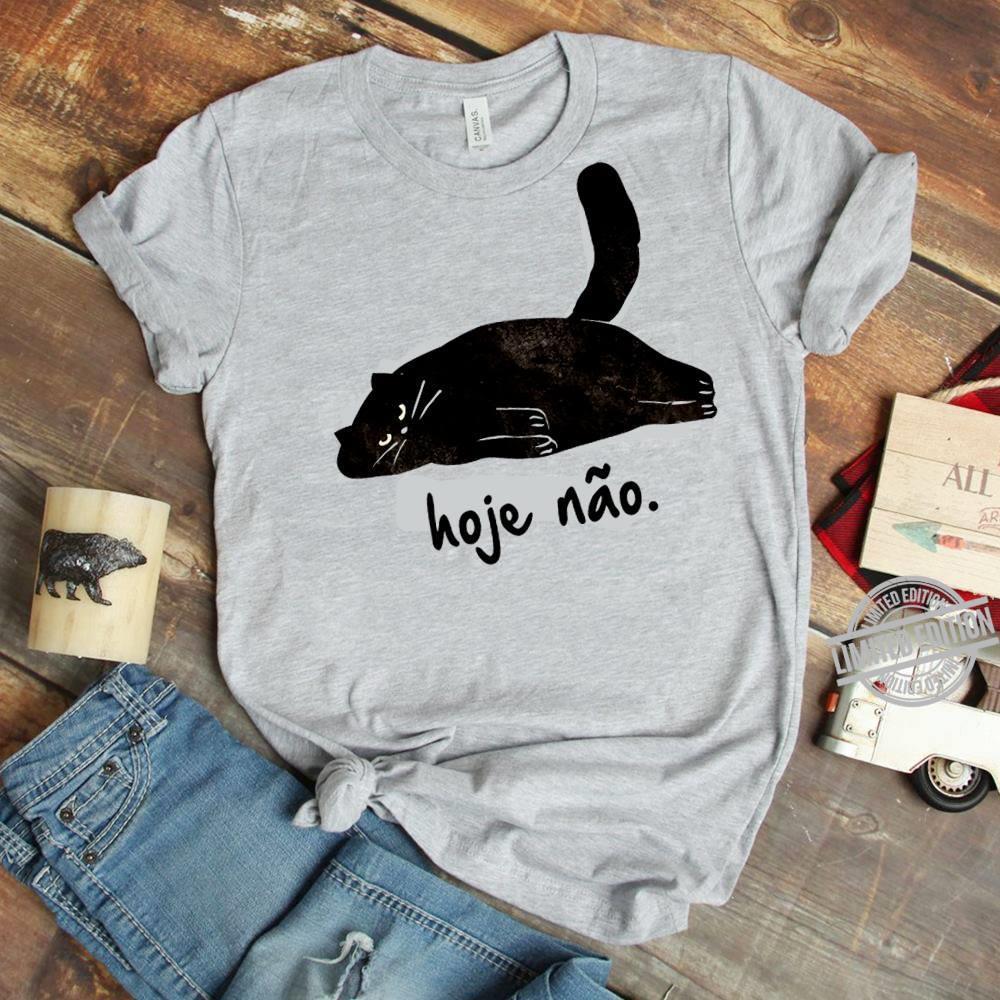 A Black Cat Hoje Nao Shirt