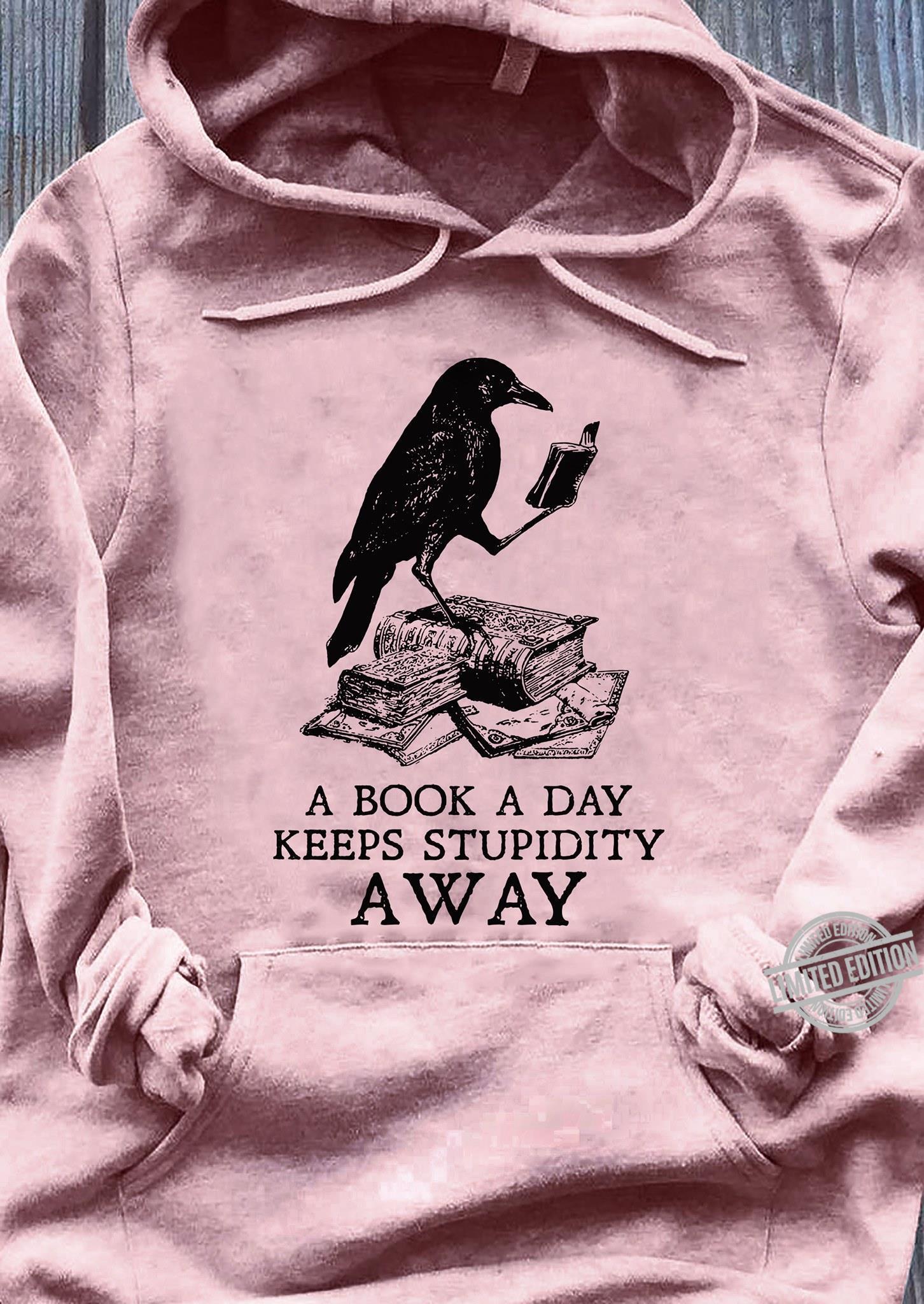 A Book A Day Keeps Stupidity Away Shirt