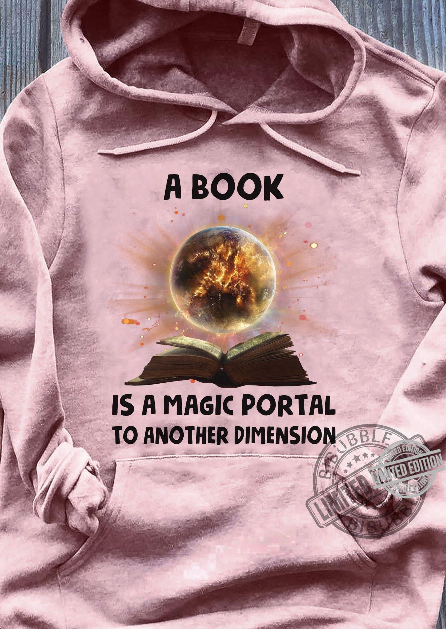 A Book Is A Magic Portal To Another Dimension Shirt