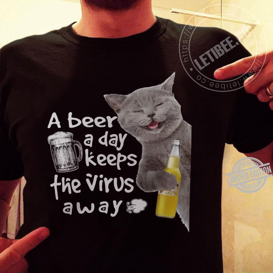 A Cat And A Beer A Day Keeps The Virus Away Shirt