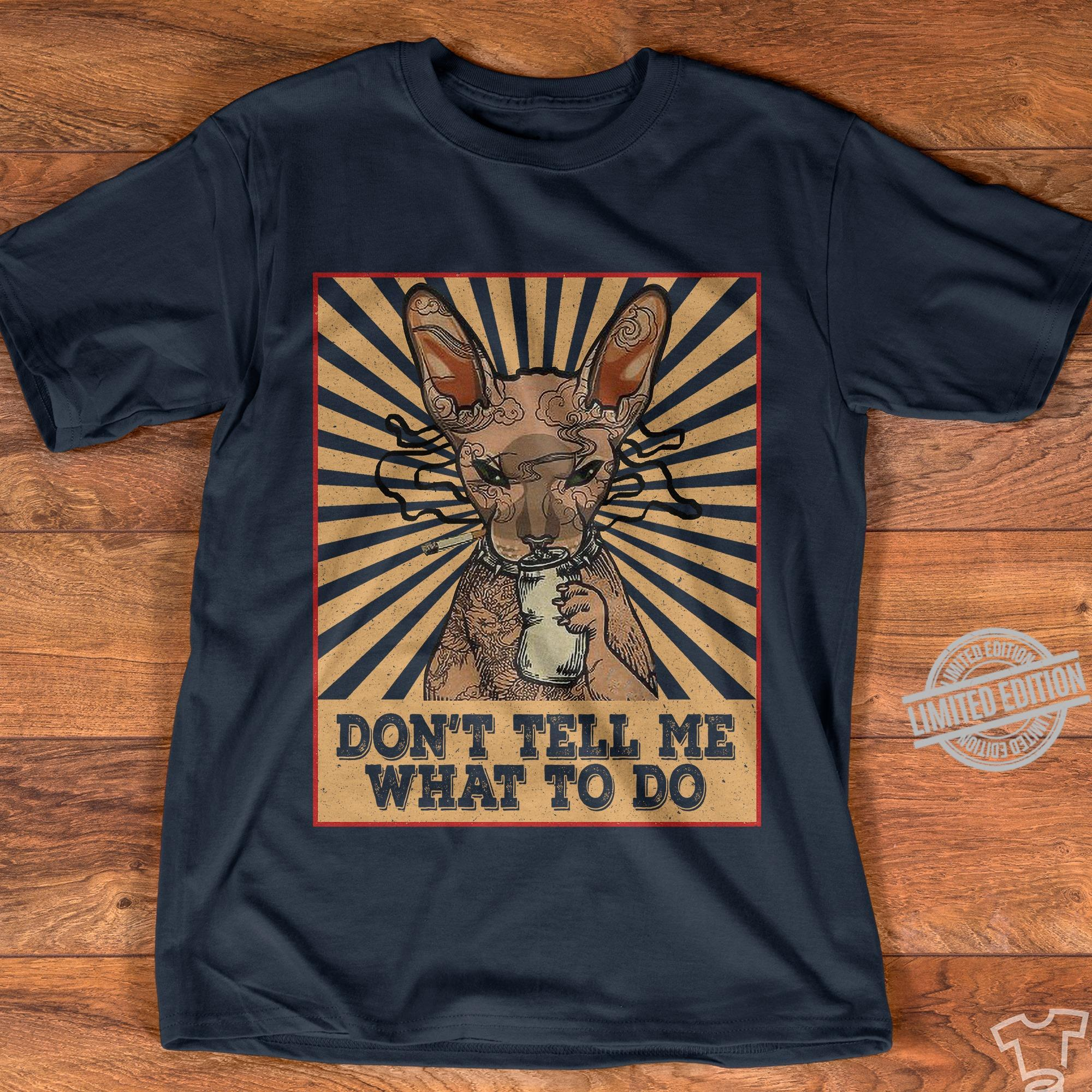 A Cat Smoke Don't Tell Me What To Do Shirt