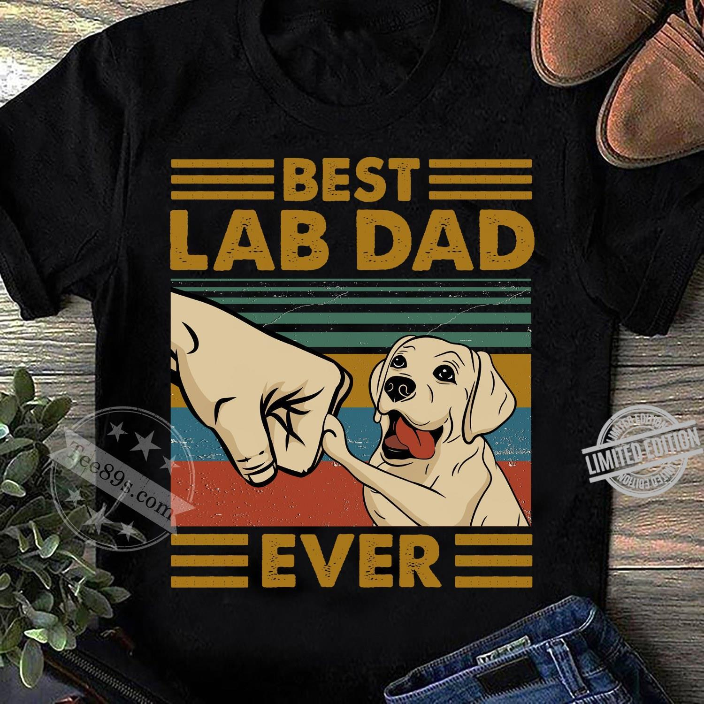 A Dog Best Lab Bad Ever Shirt