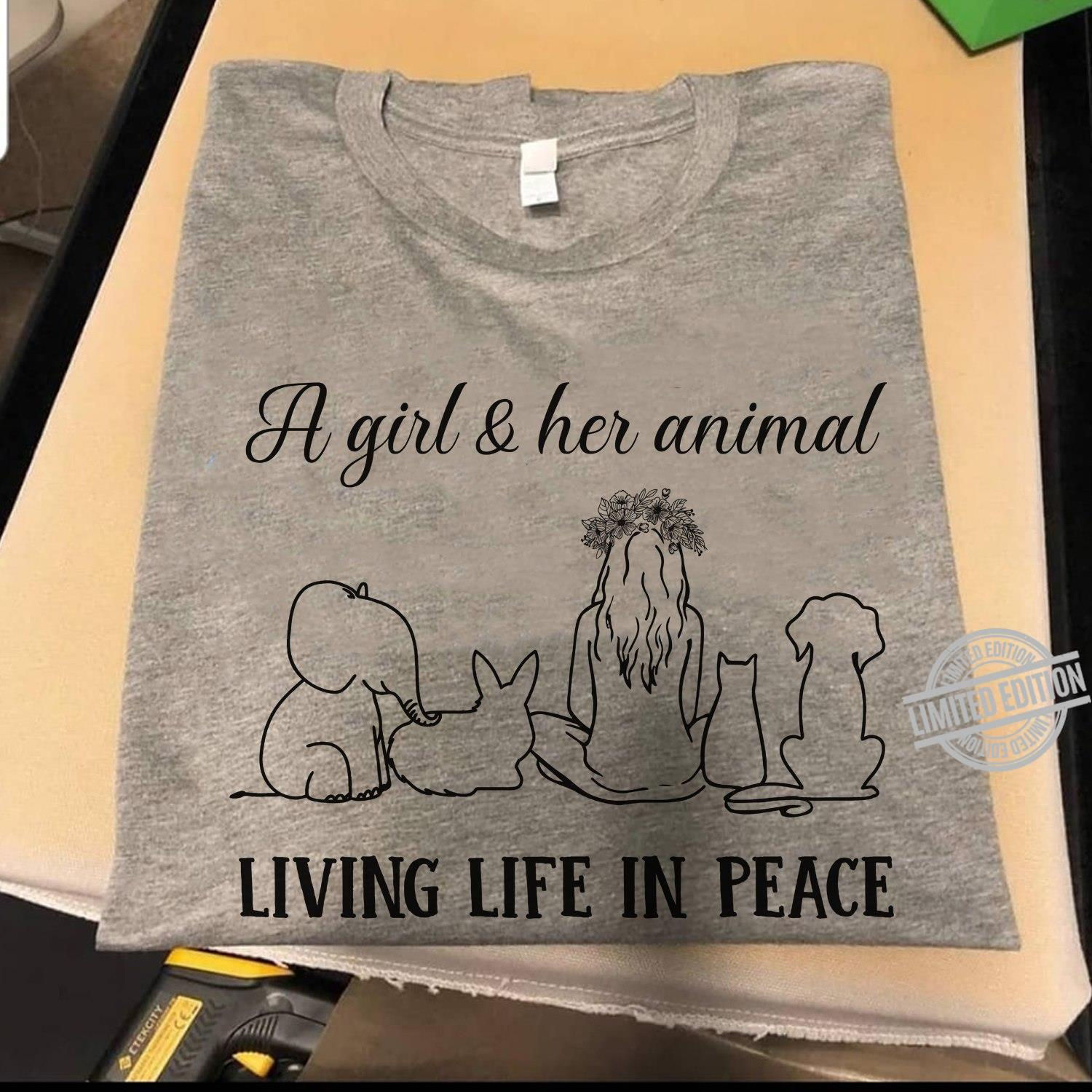 A Girl & Her Animal Living Life In Peace Shirt