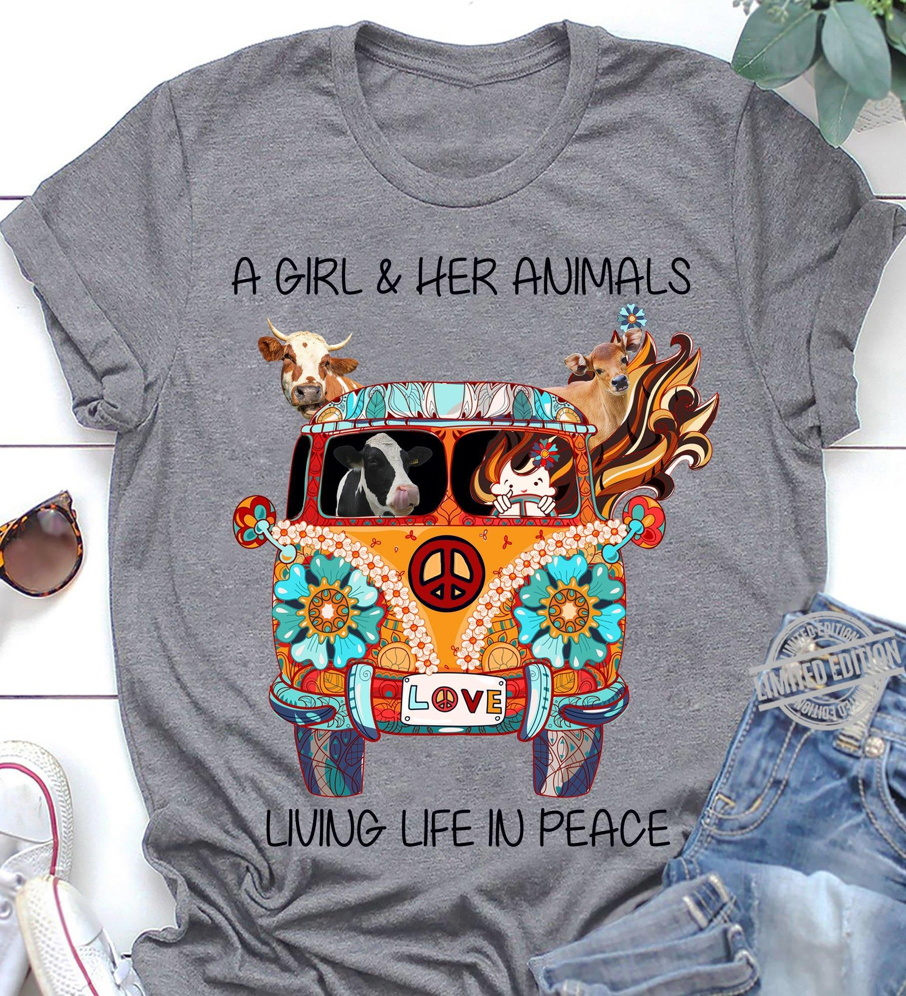 A Girl & Her Animals Living Life In Peace Shirt