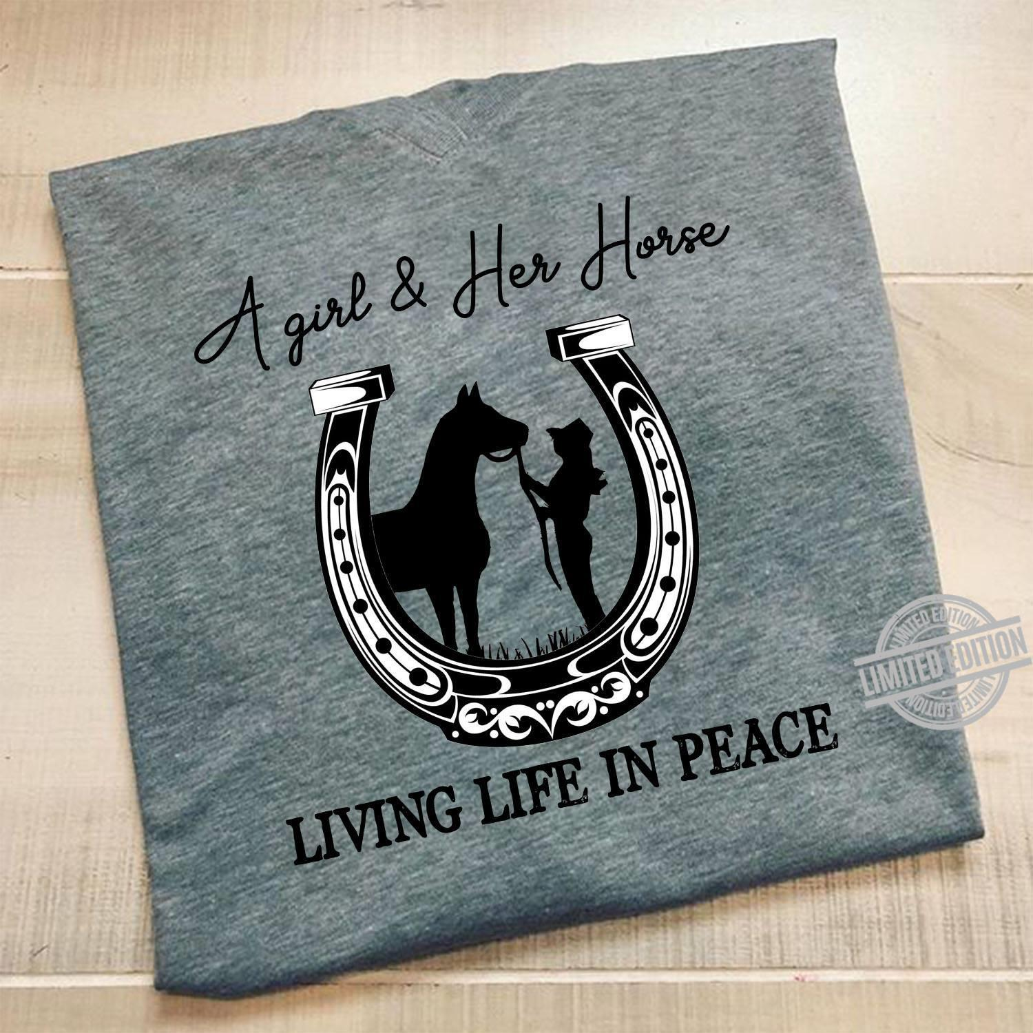 A Girl & Her Horse Living Life In Peace Shirt