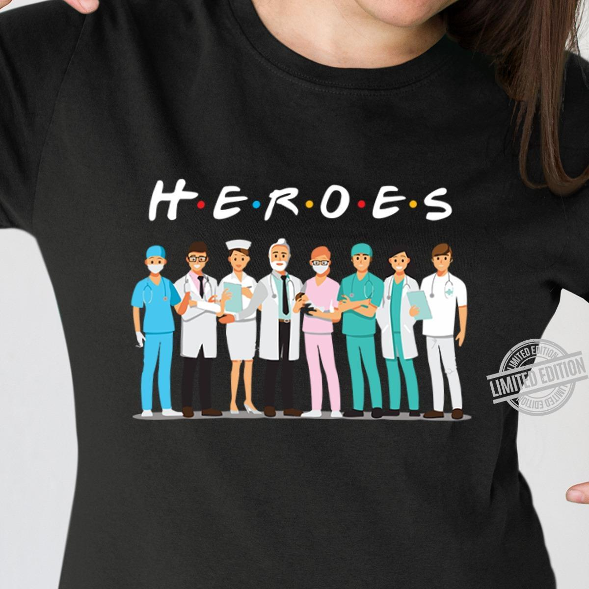 A Nurse And Doctor Is Heroes Shirt