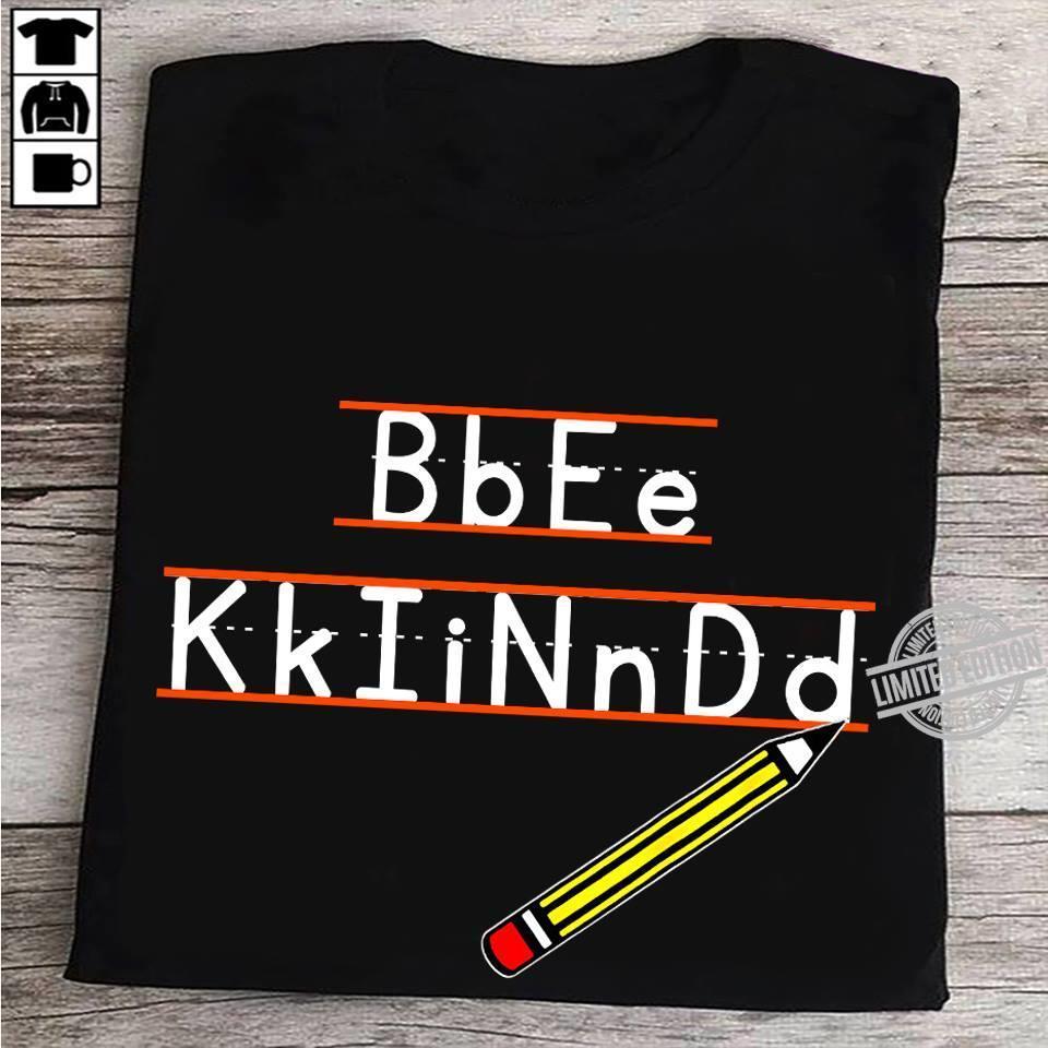 A Pencil Bb Ee Kk Ii Nn Dd Shirt