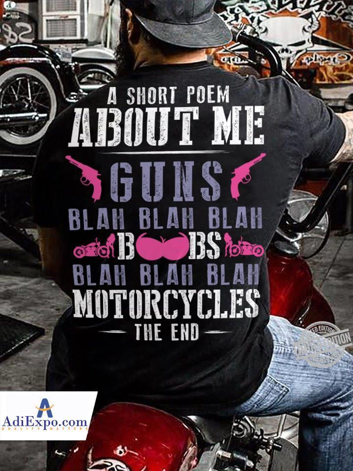 A Short Poen About Me Guns Blah Blah Blah Boobs Motorcycles The End Shirt