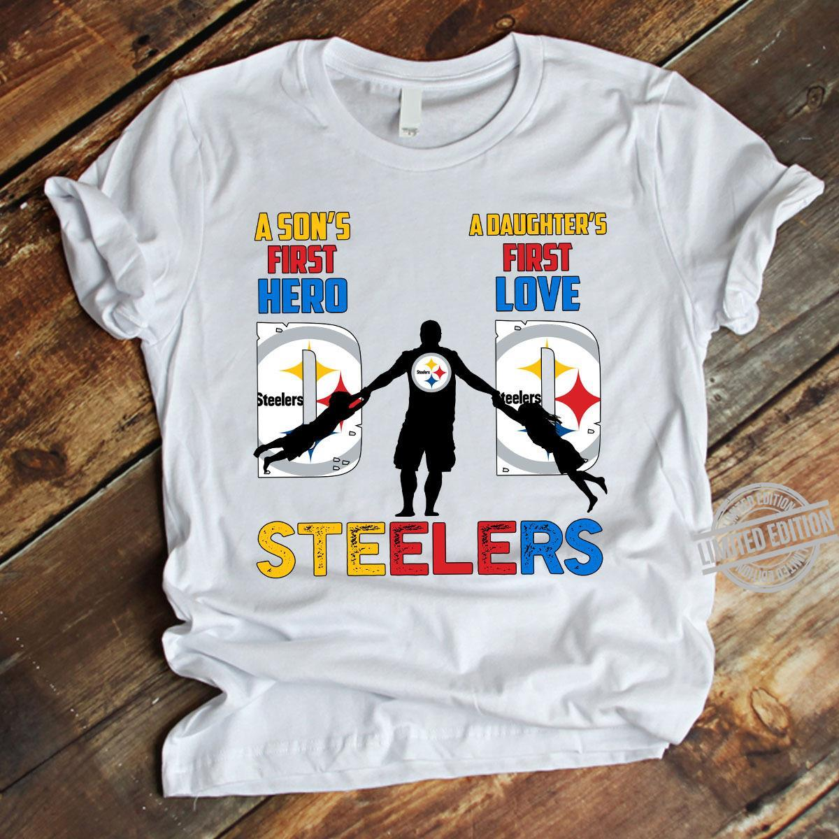 A Son's First Hero A Daughter's First Love Steeler Shirt