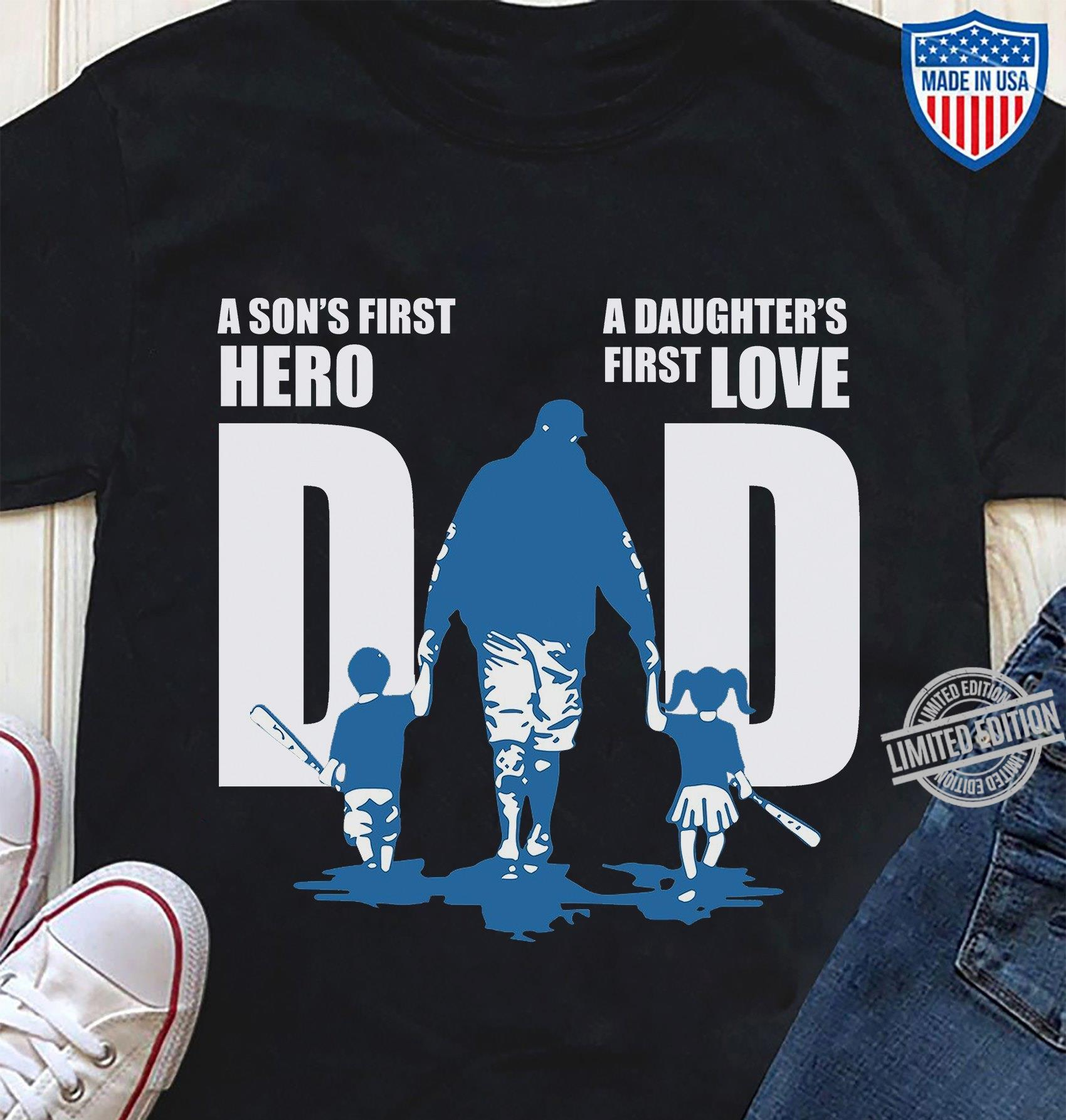 A Son's First Hero Dad A Daughter's First Love Dad Shirt