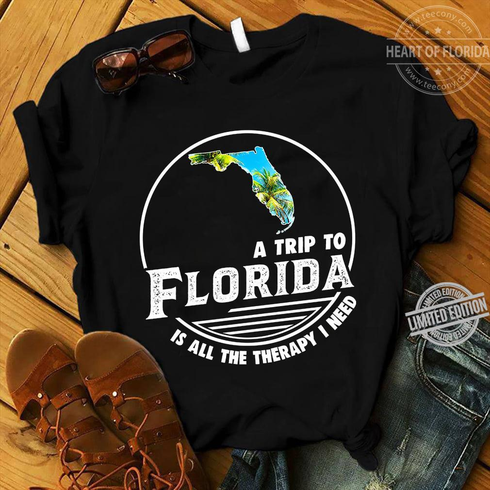 A Trip To Florida Is All The Therapy I Need Shirt