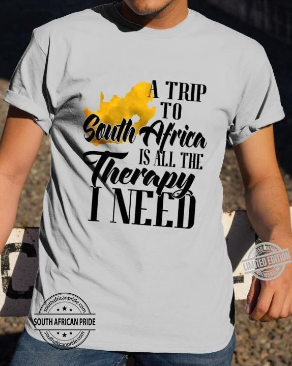A Trip To South Africa Is All The Therapy I Need Shirt