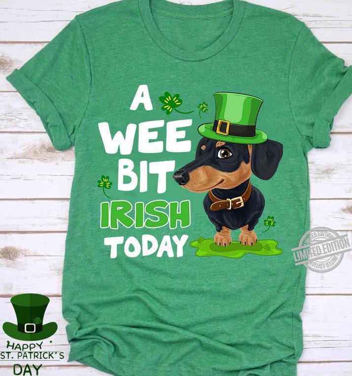 A Wee Bit Irish Today Dog Shirt