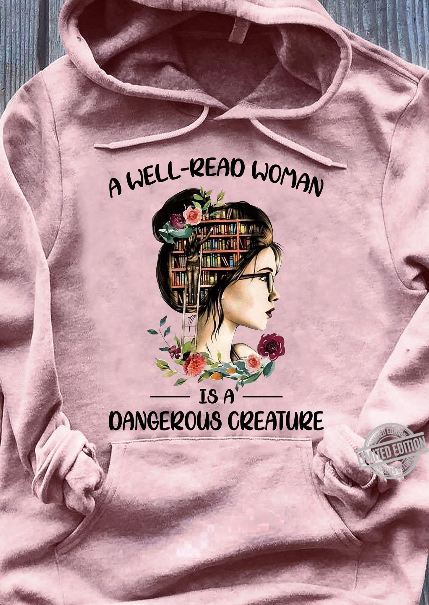 A Well-Read Woman Is A Dangerous Creature Shirt