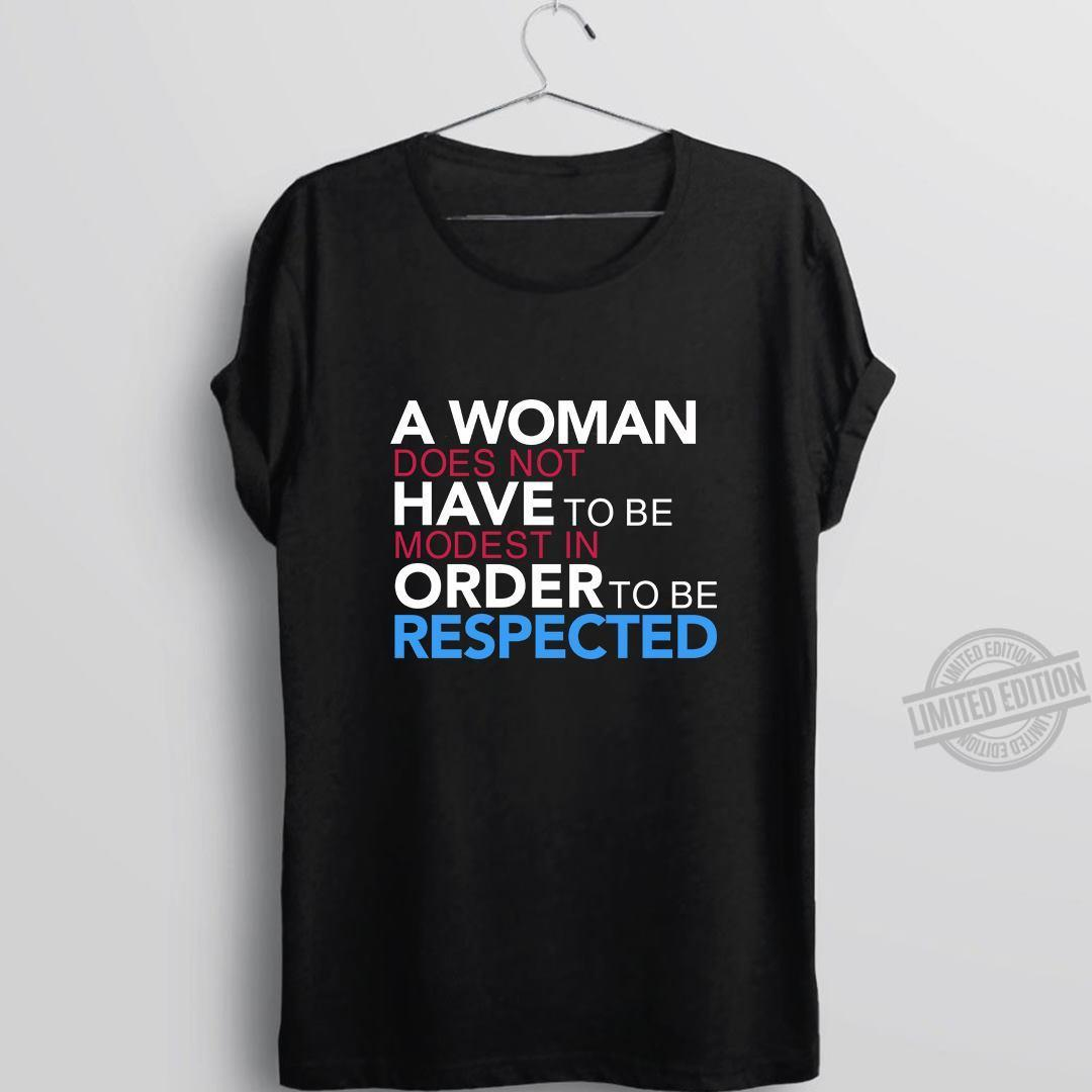 A Woman Does Not Have To Be Order To Be Respected Shirt