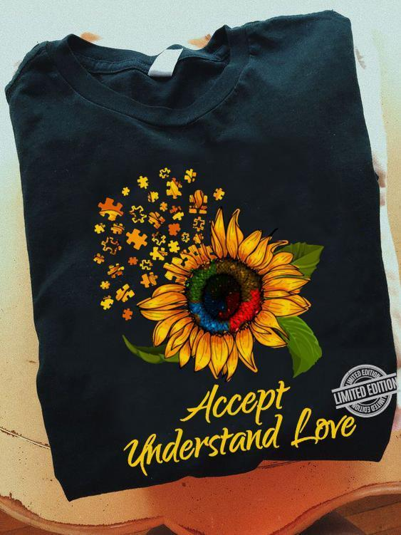 Accept Understand Love Shirt