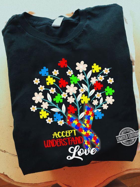 Accept Understand Love Shirt