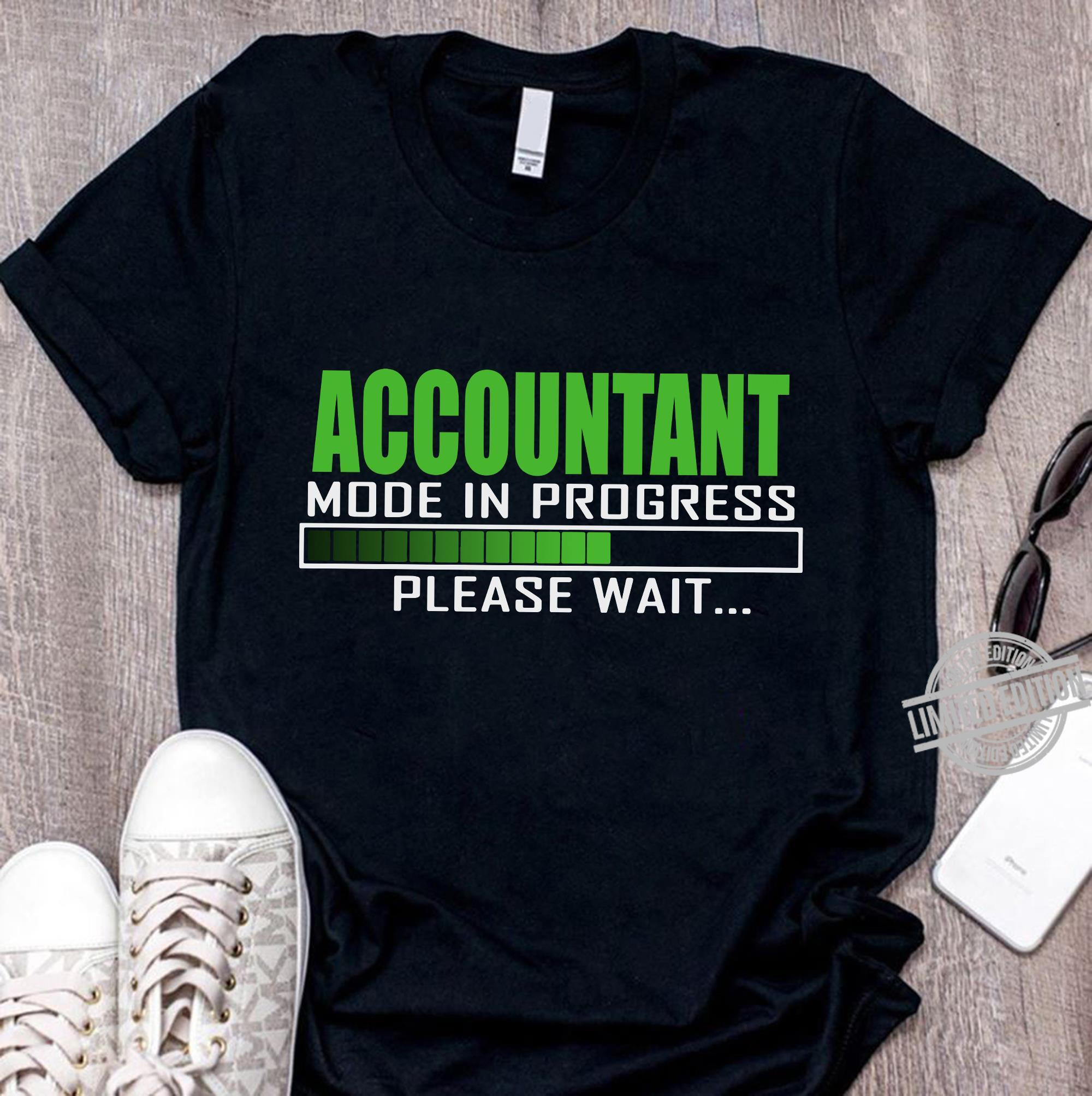 Accountant Mode In Progress Please Wait Shirt