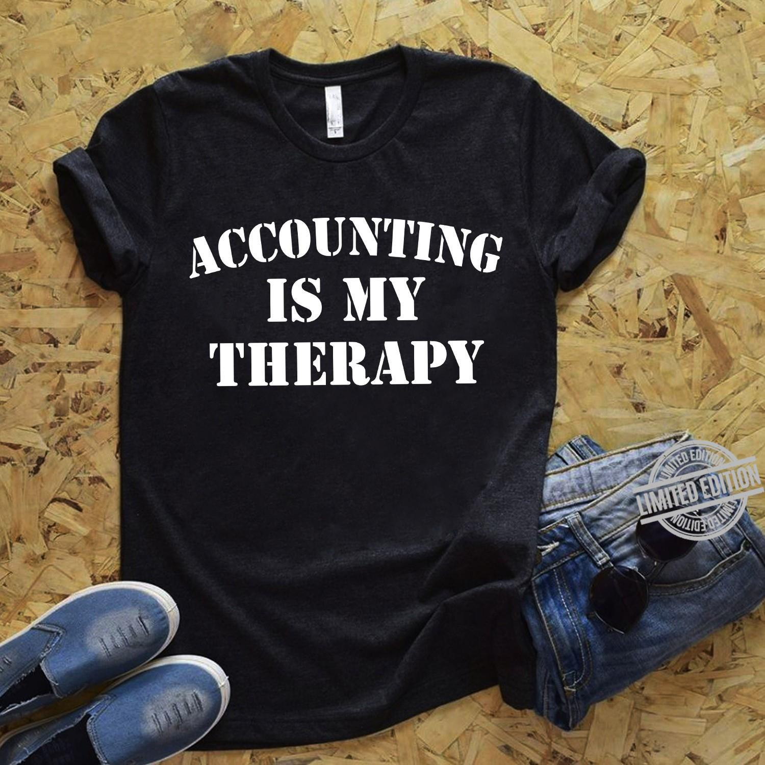 Accounting Is My Therapy Shirt