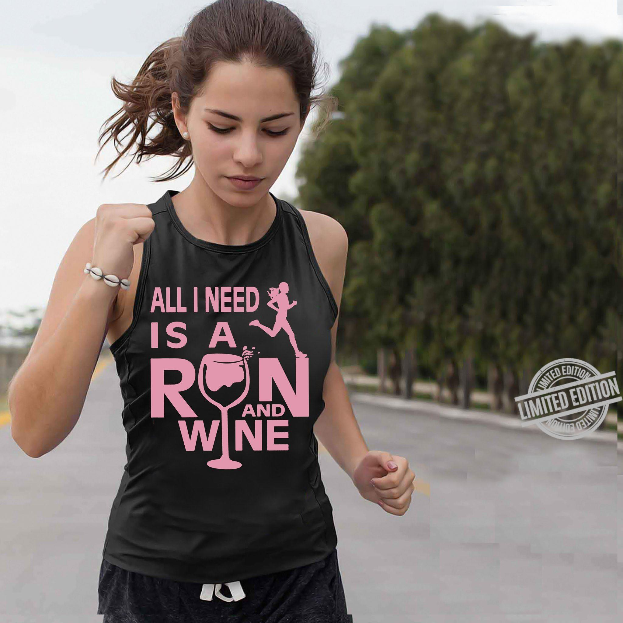 All I Need Is A Run And Wine Shirt