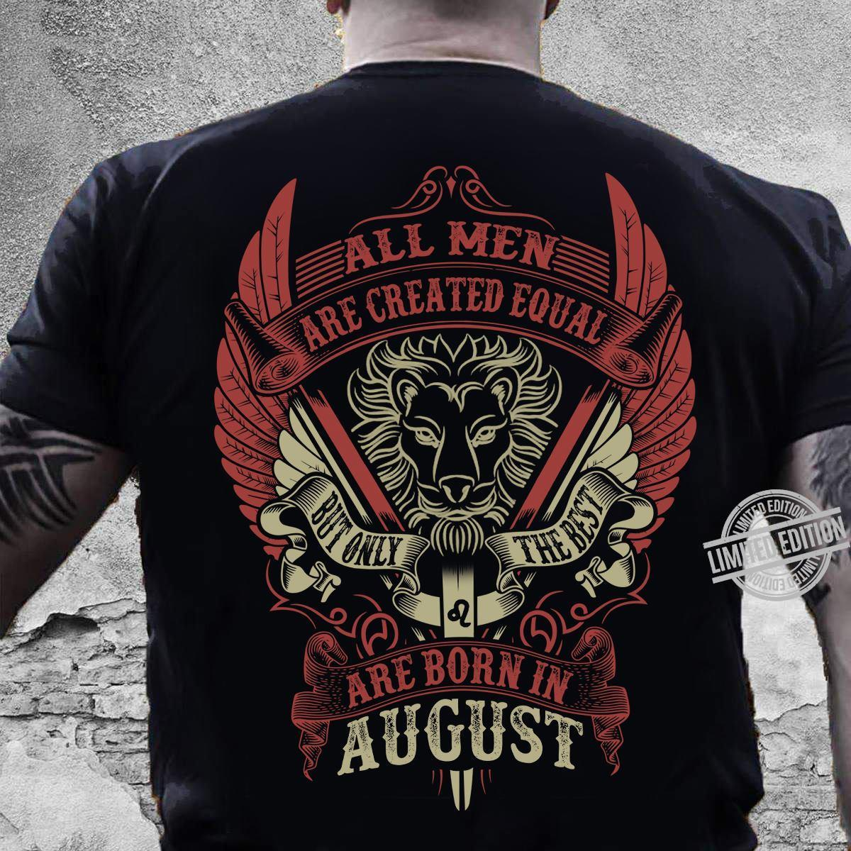All Men Are Created Equal Are Born In August Shirt