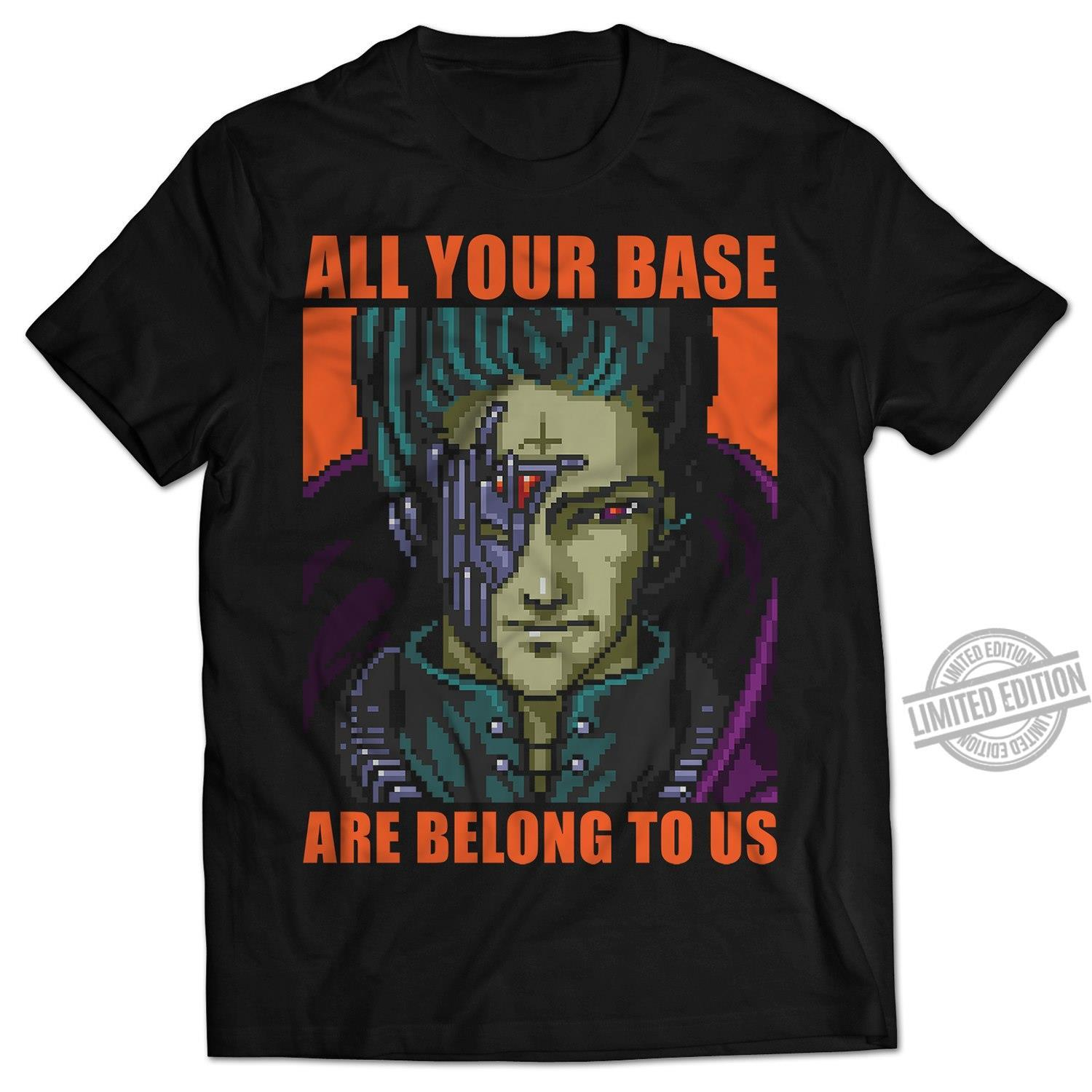 All Your Base Are Belong To Us Shirt