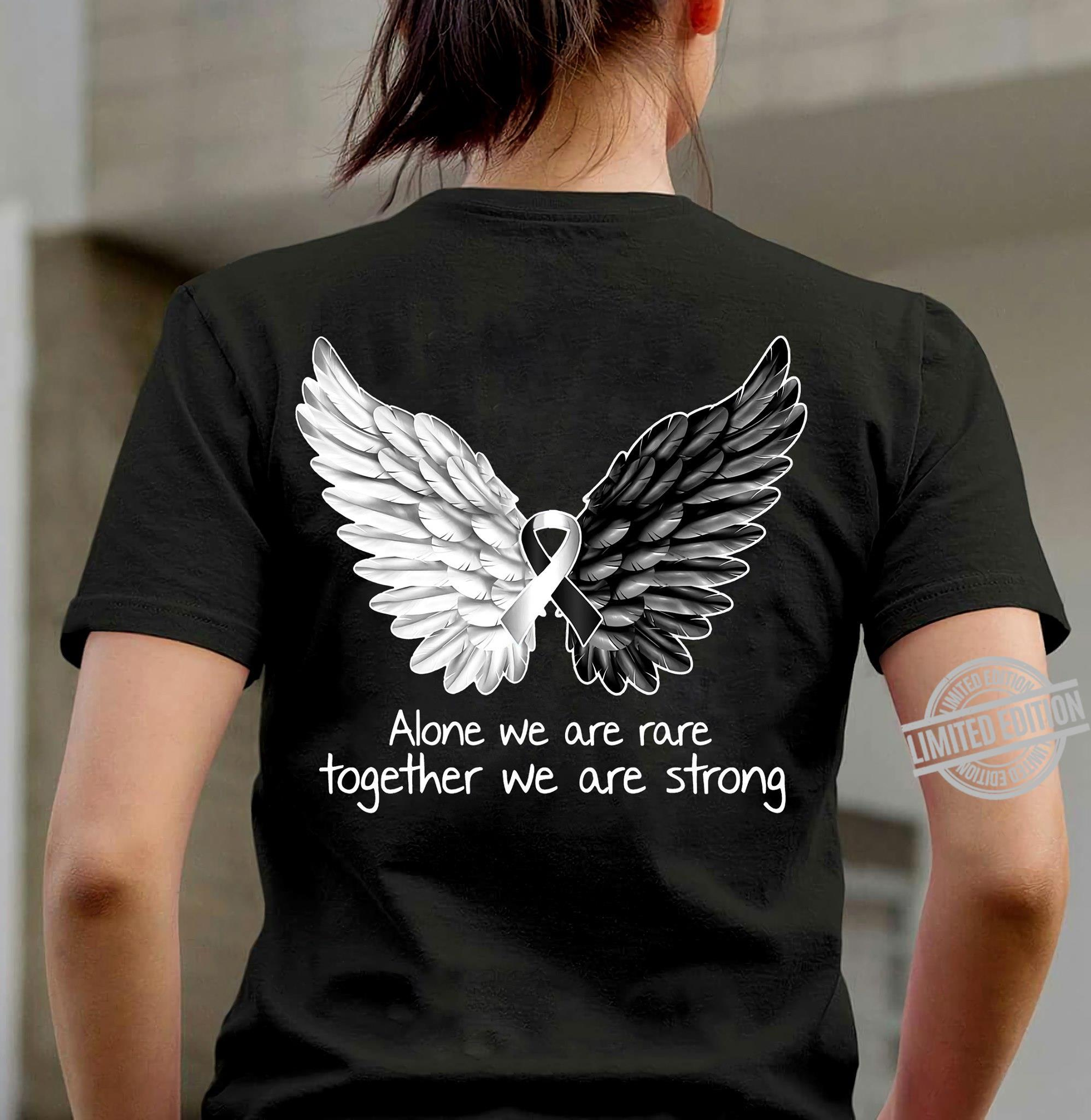 Alone We Are Rare Together We Are Strong Shirt