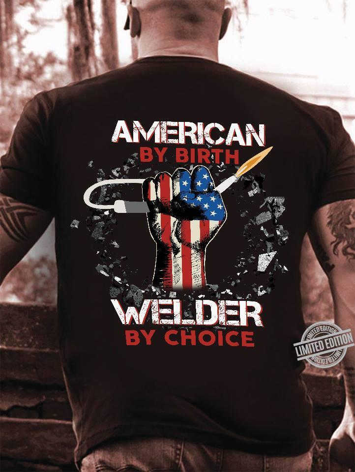 American By Birth Welder By Choice Shirt