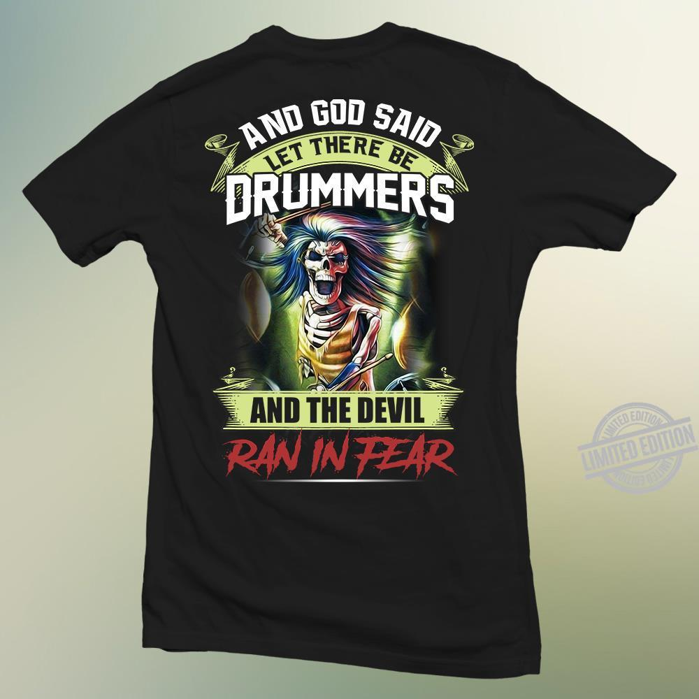 And God Said Let There Be Drummers And The Devil Ran In Fear Shirt