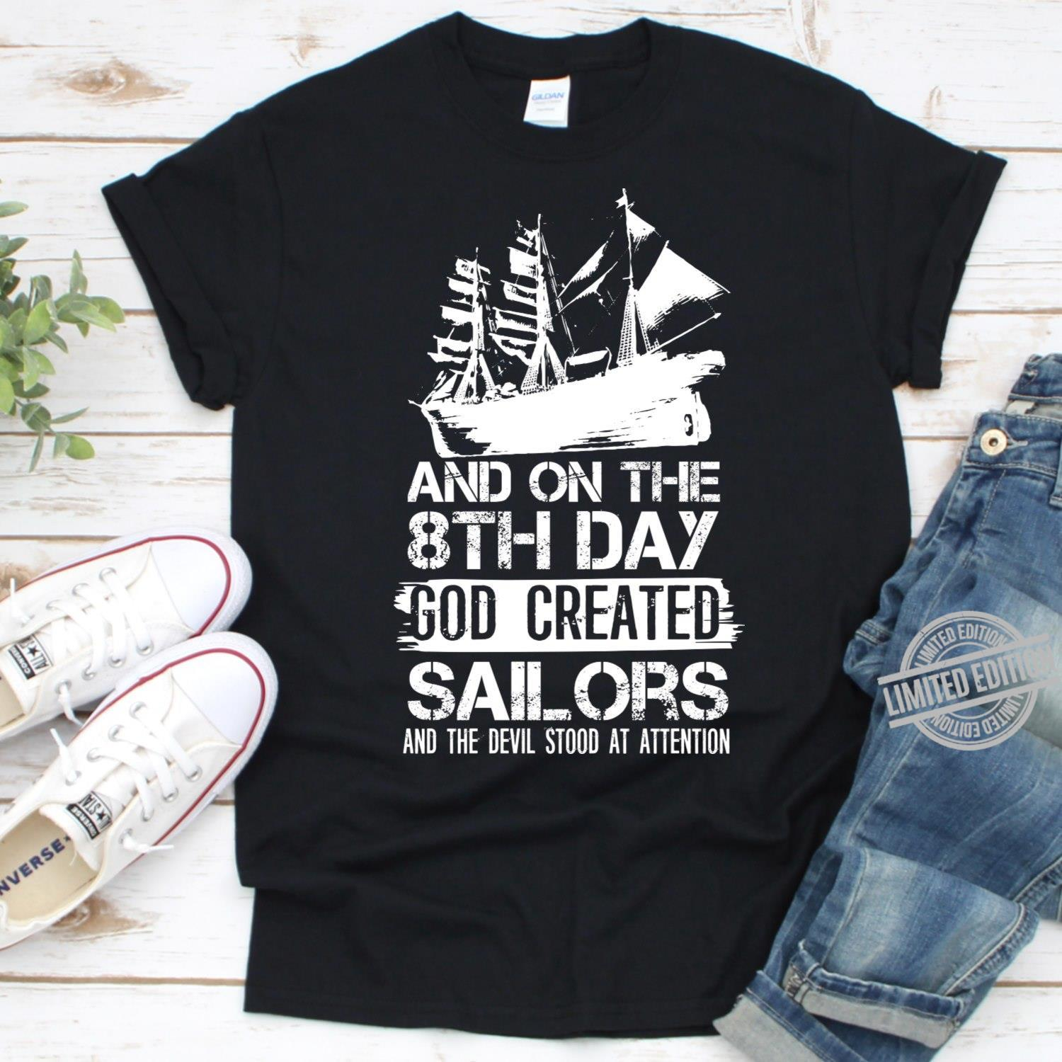 And On The 8th Day God Created Sailors And The Devil Stood At Attention Shirt