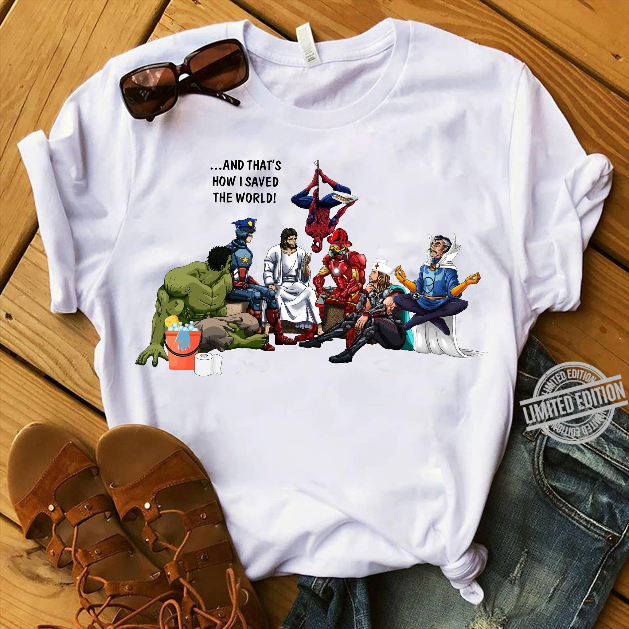 And That's How I Saved The World Shirt