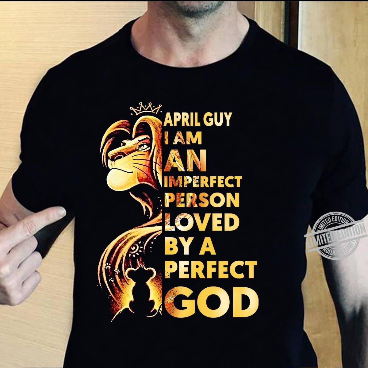 April Guy I Am An Imperfect Person Loved By A Perfect God Shirt