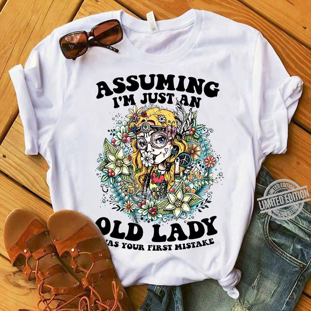 Assuming I'm Just An Old Lady Has Your First Mistake Shirt