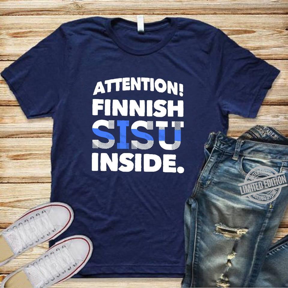 Attention Finnish Sisu Inside Shirt