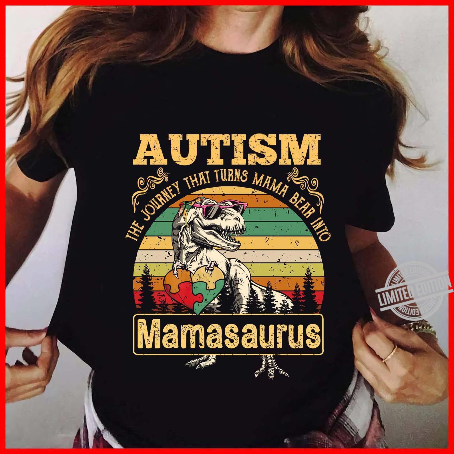 Autism The Journey That Turns Mama Bear Into Mamsaurus Shirt