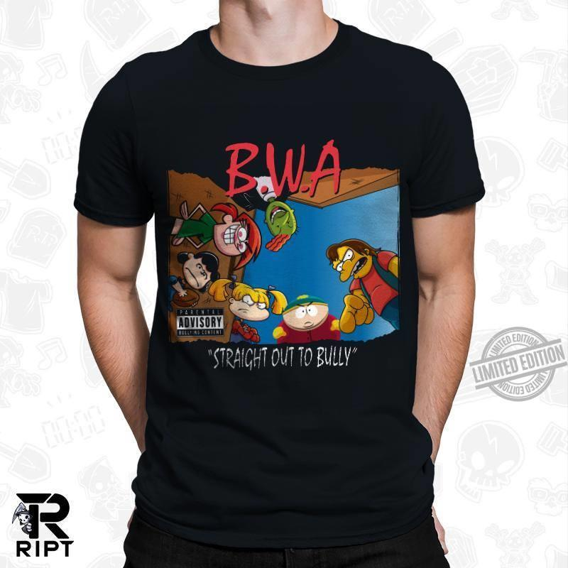 B.W.A Straight Out To Bully Shirt