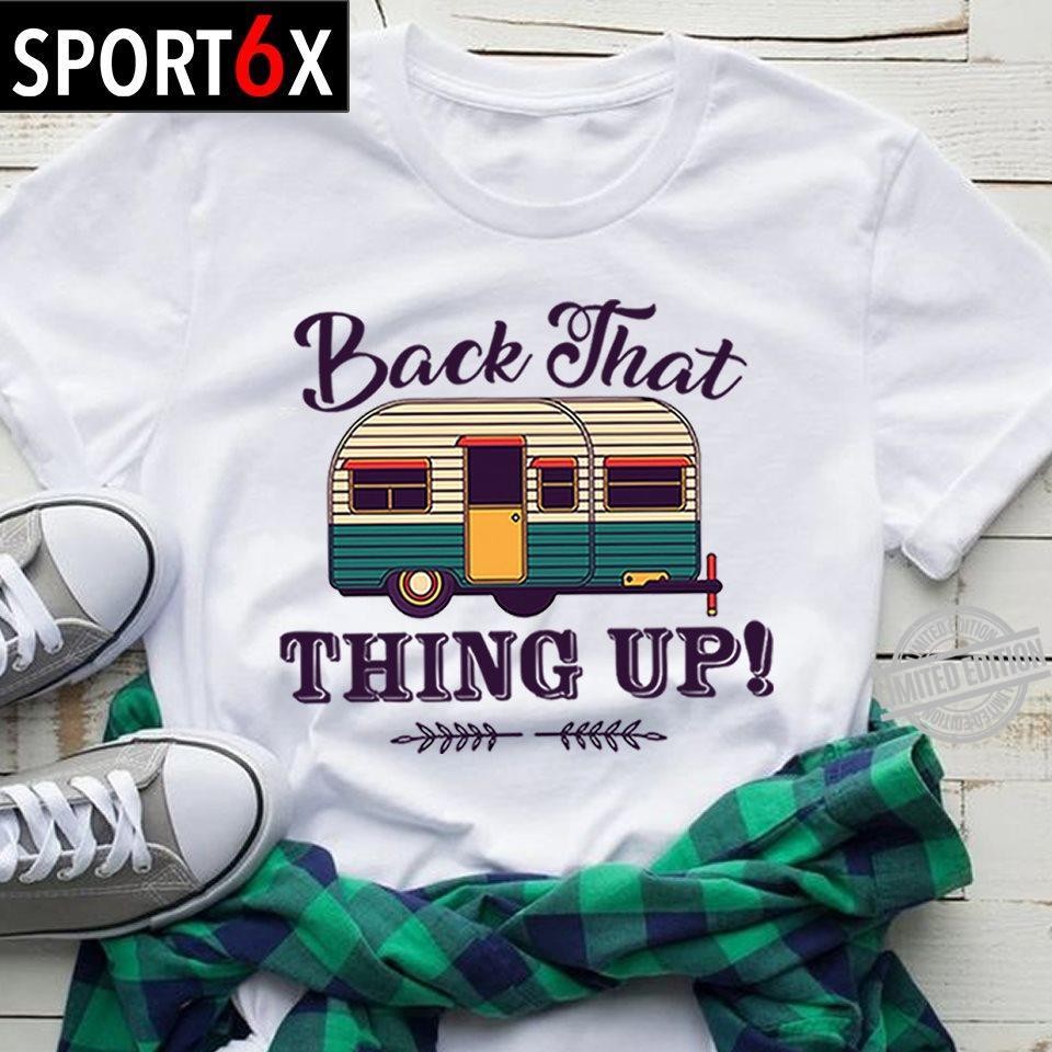 Back That Thing Up Shirt