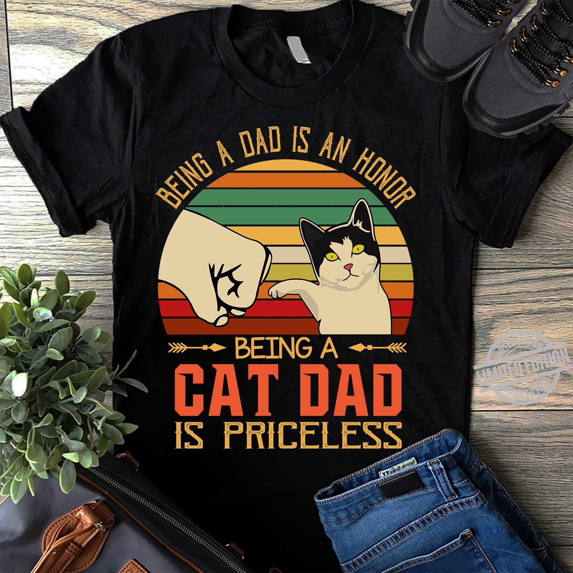 Being A Dad Is An Honor Being A Cat Dad Is Priceless Shirt