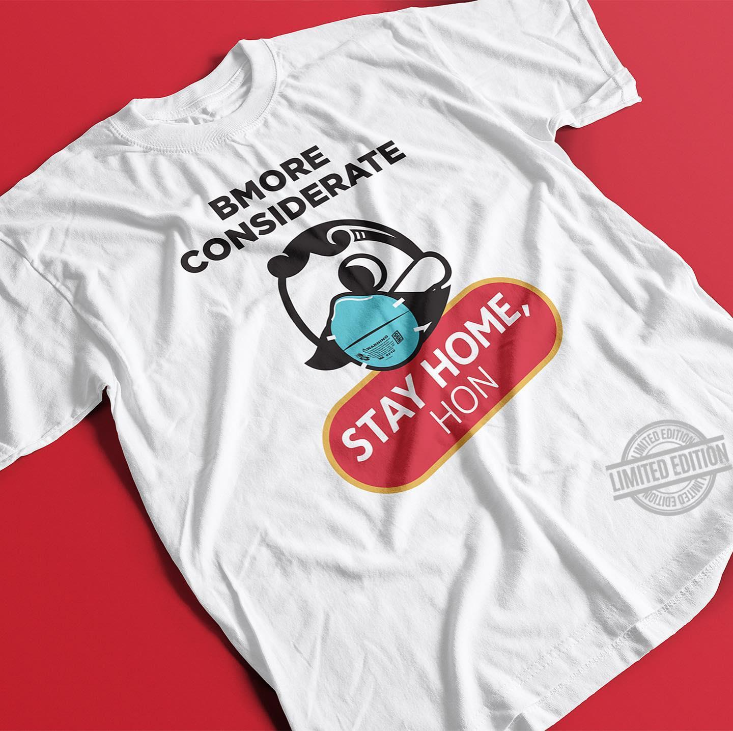 Bmore Considerate Stay Home Hon Shirt
